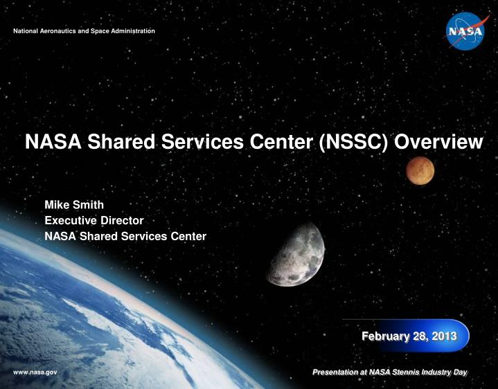 PPT - NASA Shared Services Center (NSSC) Overview ...
