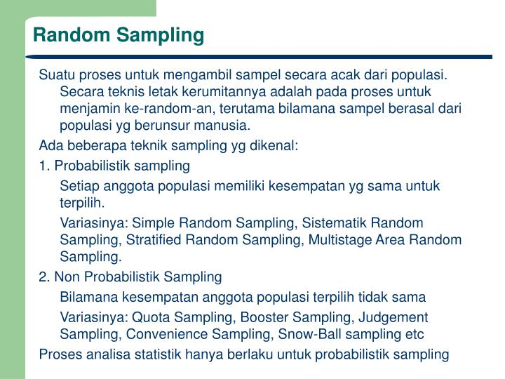 random sampling In probability sampling it is possible to both determine which sampling units belong to which sample and the probability that each sample will be selected the.