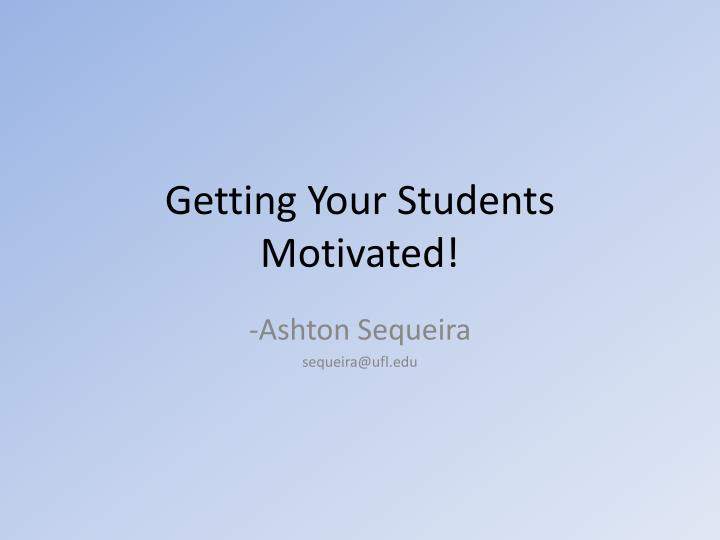 Getting your students motivated