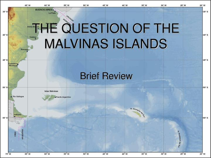 THE QUESTION OF THE MALVINAS ISLANDS