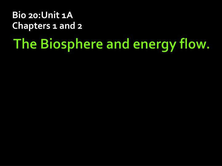 bio 20 unit 1a chapters 1 and 2 n.