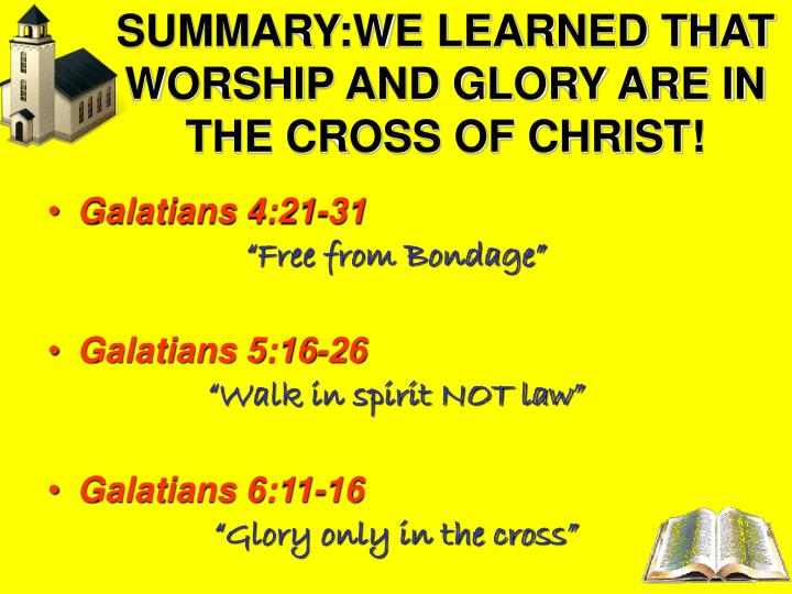 SUMMARY:WE LEARNED THAT WORSHIP AND GLORY ARE IN THE CROSS OF CHRIST!