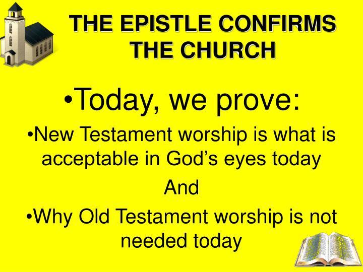 THE EPISTLE CONFIRMS THE CHURCH