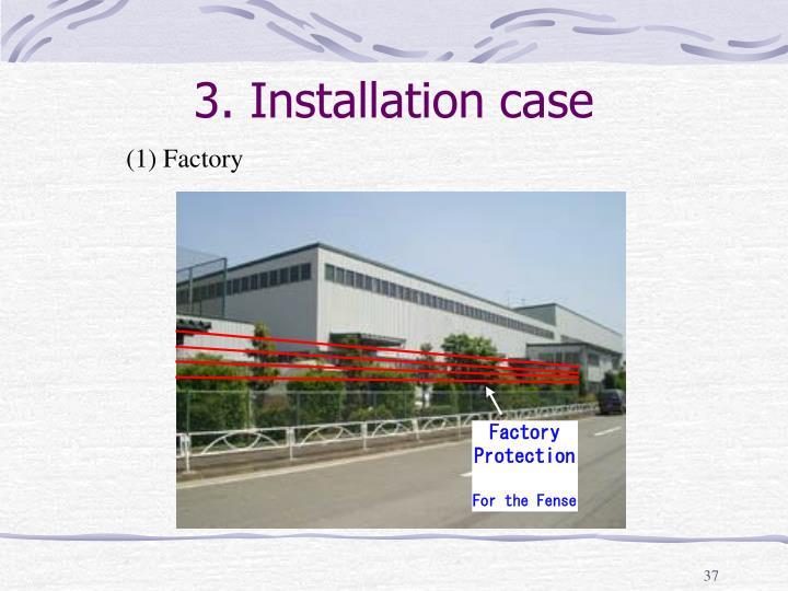 3. Installation case