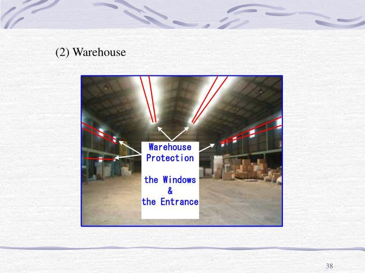 (2) Warehouse