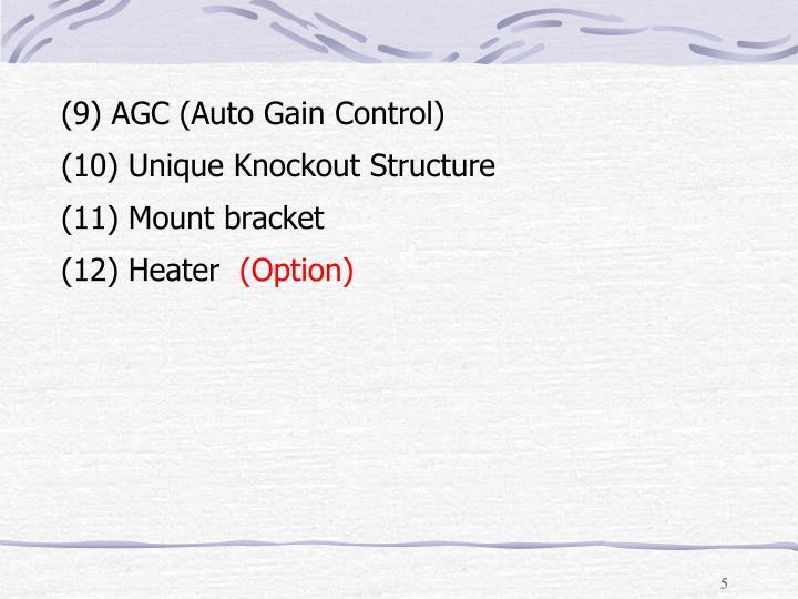 (9) AGC (Auto Gain Control)