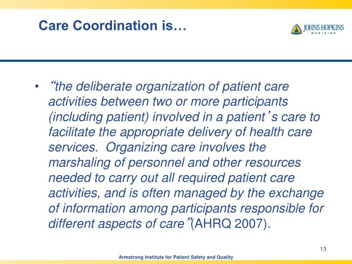 Care Coordination is…