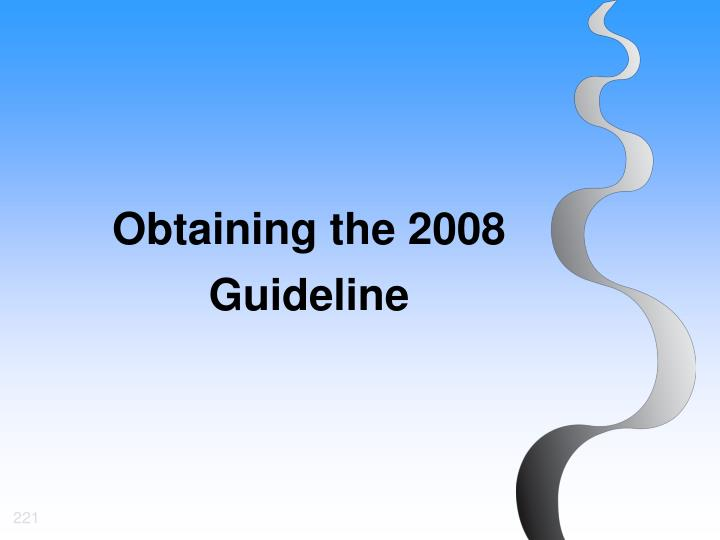 Obtaining the 2008 Guideline