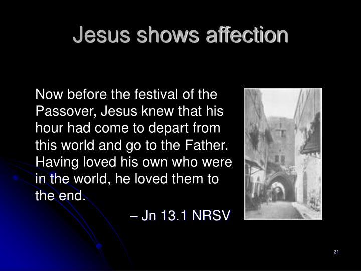 Jesus shows affection
