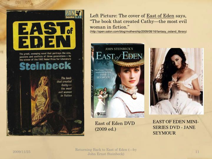 an analysis of catherine ames in east of eden by john steinbeck (for the sake of consistency, this sparknote refers to her as cathy throughout, though at various points in the novel she goes by the name catherine or kate as she attempts to cover her identity) read an in-depth analysis of cathy ames.