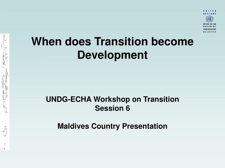 when does transition become development n.