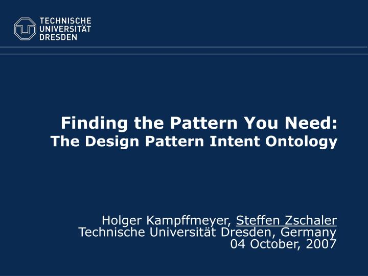 Finding the pattern you need the design pattern intent ontology