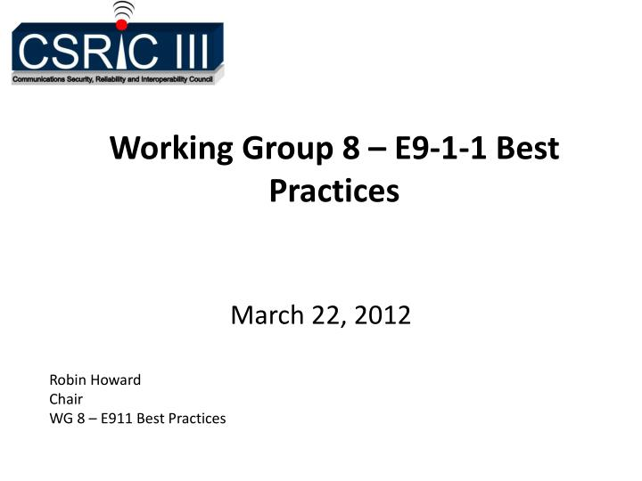 working group 8 e9 1 1 best practices