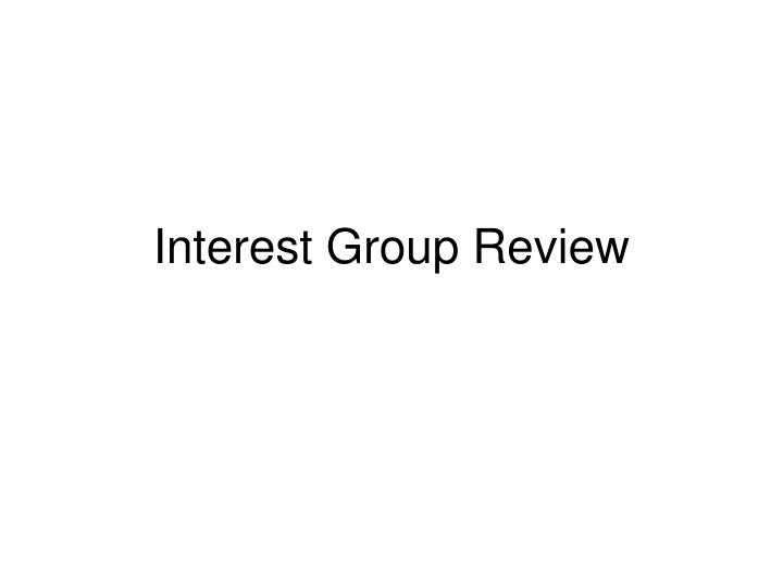 interest group review n.