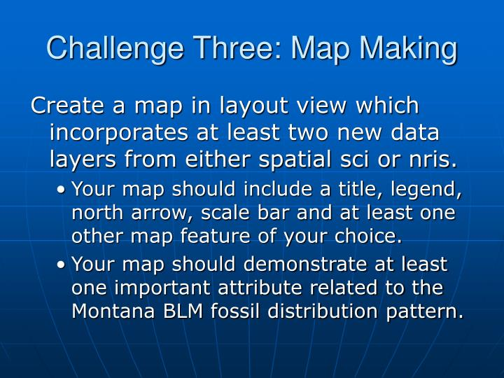 Challenge three map making