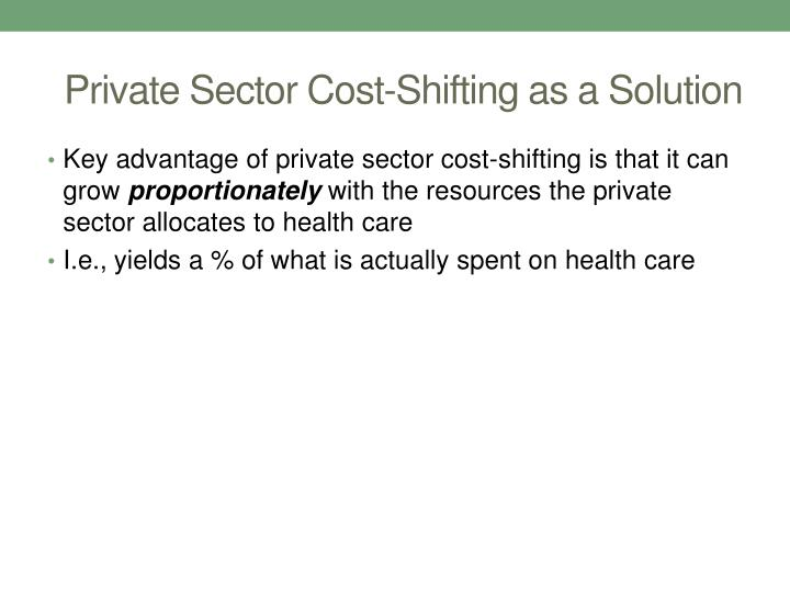 Private Sector Cost-Shifting as a Solution