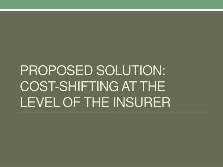 Proposed solution: cost-shifting at the level of the insurer