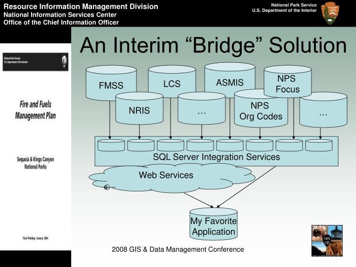"An Interim ""Bridge"" Solution"