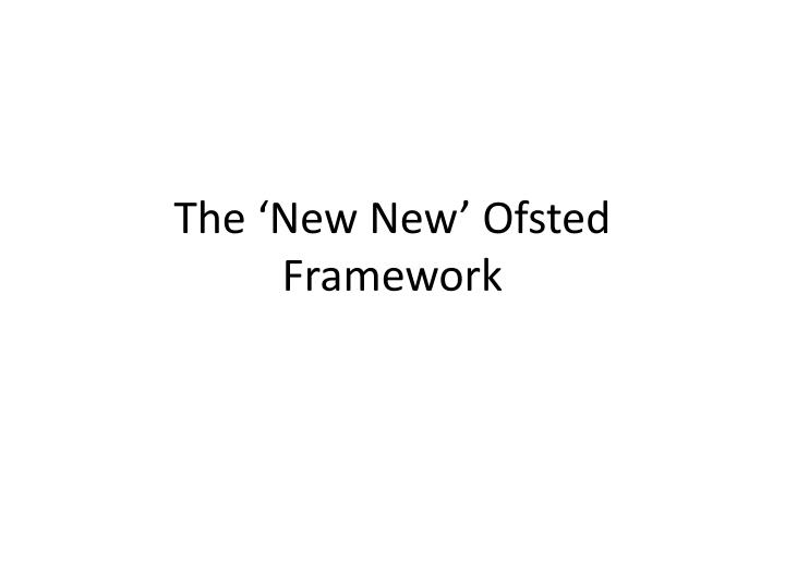 the new new ofsted framework n.