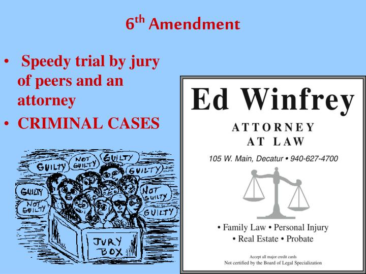 6th ammendment Sixth amendment in all criminal prosecutions, the accused shall enjoy the right to a speedy and public trial, by an impartial jury of the state and district wherein.