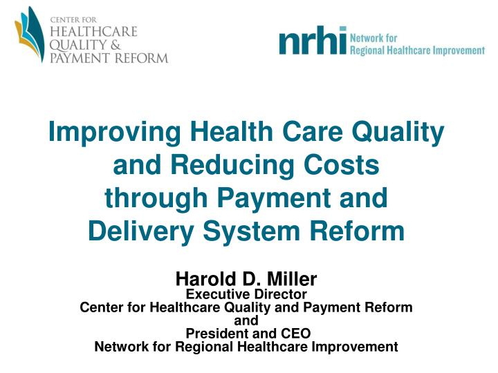 improving quality of health care Addressing the american public's widespread concern about the potential negative impact of health reform on the quality of care they currently receive, the authors conclude that reform should in fact be seen as an opportunity to systematically improve quality of care, rather than a threat to the existing system.