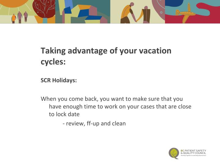 Taking advantage of your vacation cycles: