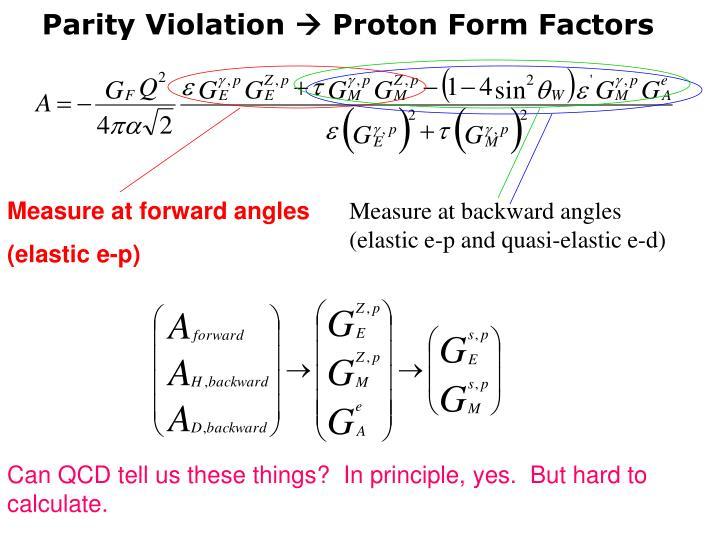 Measure at forward angles