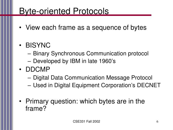 Byte-oriented Protocols