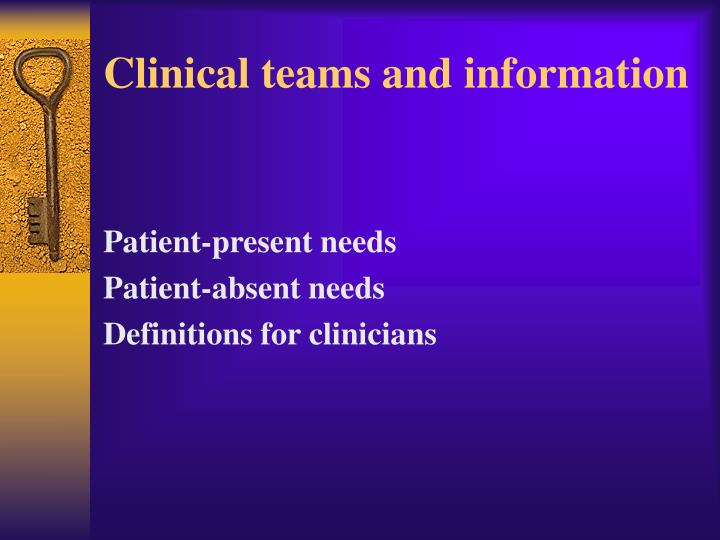 Clinical teams and information