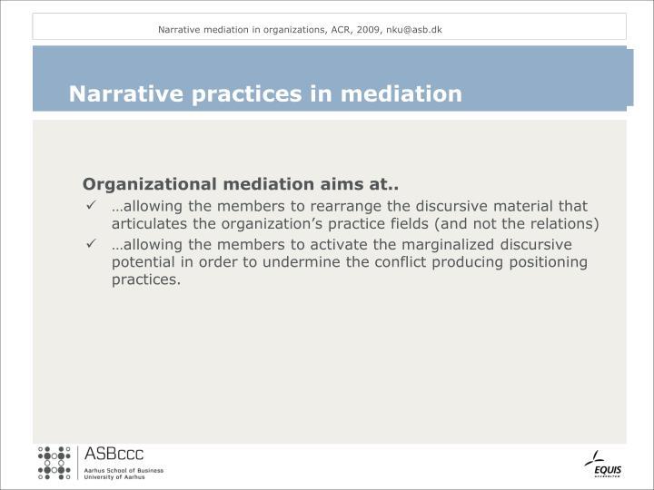 Narrative mediation in organizations, ACR, 2009, nku@asb.dk