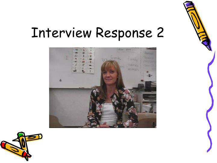 Interview Response 2