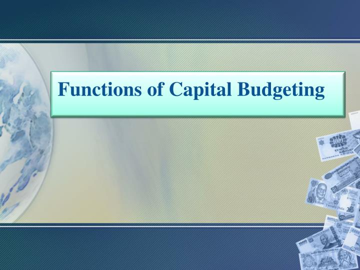 Functions of Capital Budgeting