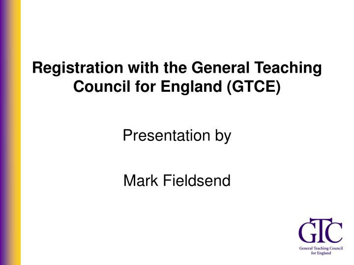 Registration with the general teaching council for england gtce