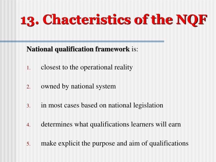 13. Chacteristics of the NQF