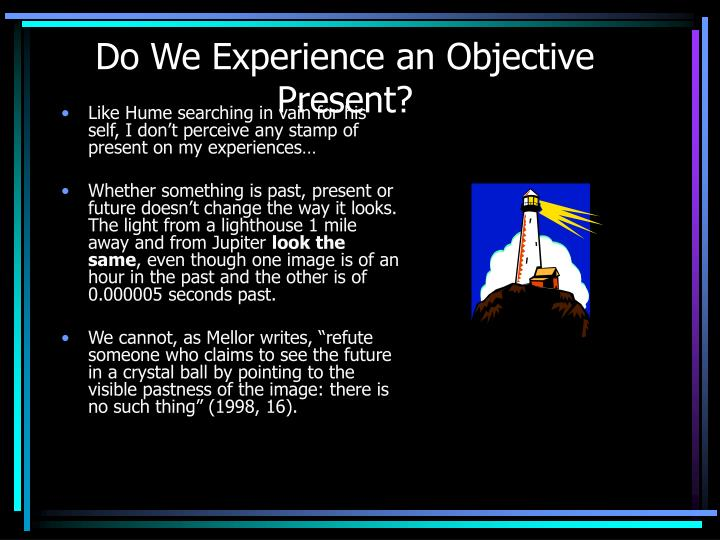 Do We Experience an Objective Present?