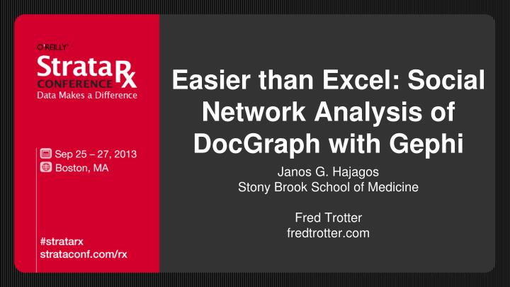 Easier than excel social network analysis of docgraph with gephi