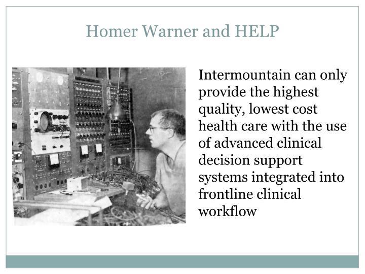 Homer Warner and HELP