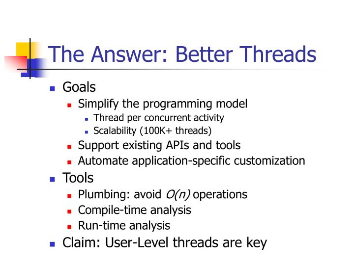 The Answer: Better Threads