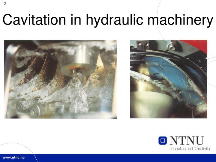 Cavitation in hydraulic machinery1
