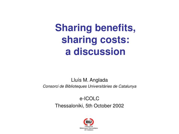 Sharing benefits sharing costs a discussion