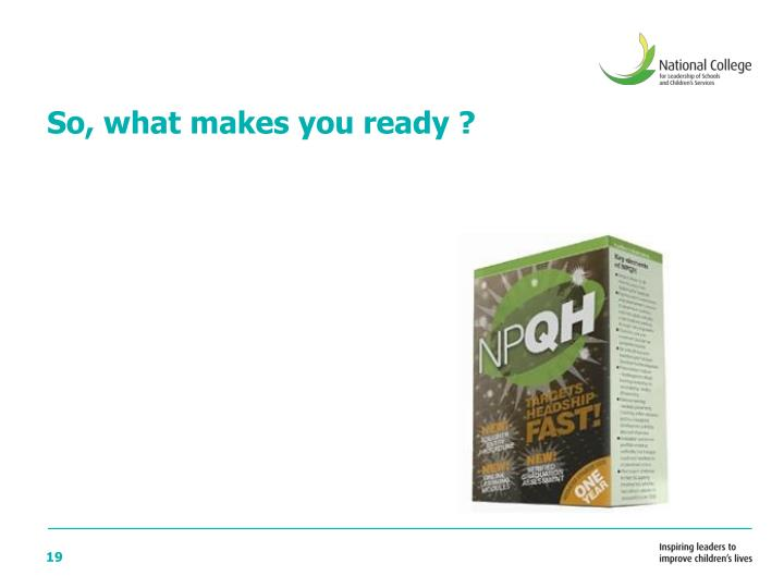 So, what makes you ready ?