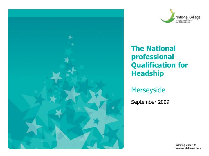 The national professional qualification for headship merseyside