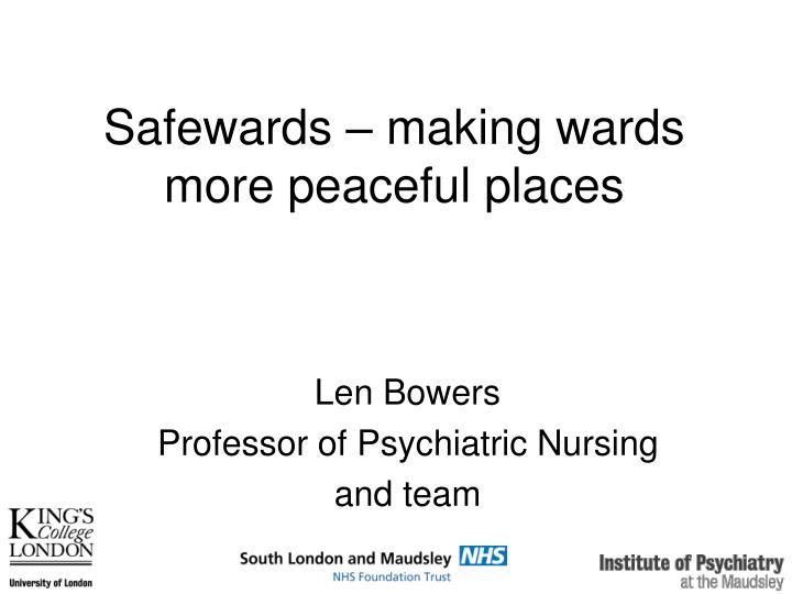 Safewards making wards more peaceful places