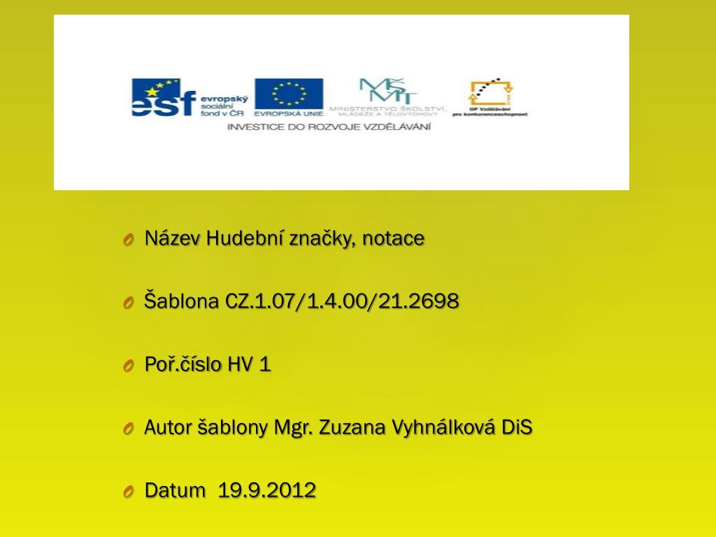 Ppt Nazev Hudebni Znacky Notace Sablona Cz 1 07 1 4 00 21 2698