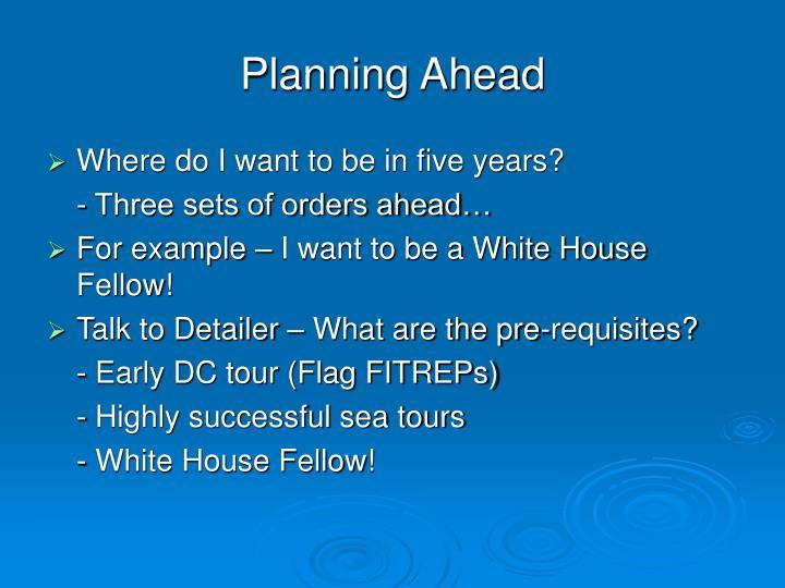 Planning ahead