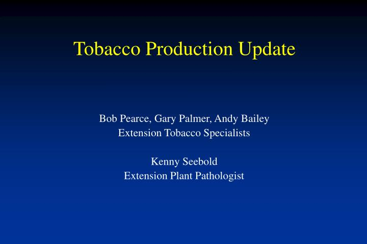 tobacco production update n.