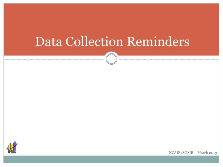 Data collection reminders