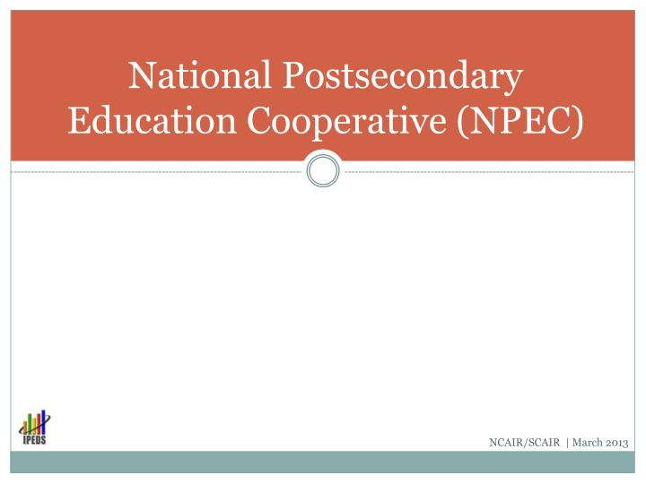 National Postsecondary Education Cooperative (NPEC)