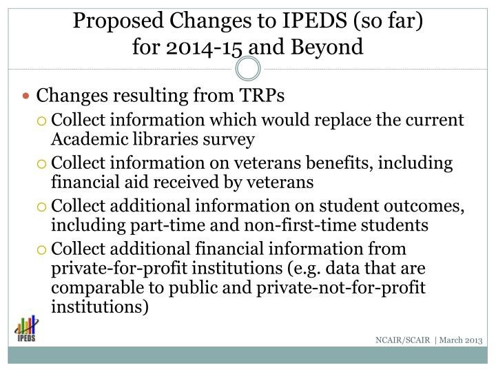 Proposed Changes to IPEDS (so far)