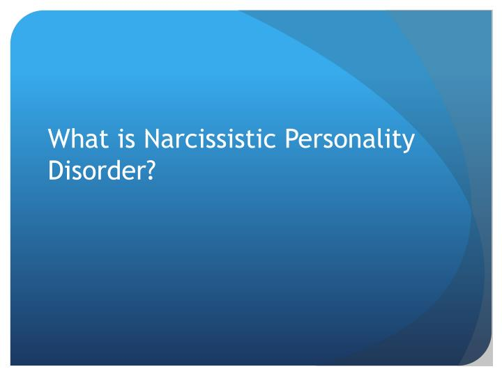 narcissistic personality disorder in the business Narcissistic personality disorder is a condition characterized by a severe lack of empathy for others, selfishness, and an excessive need for admiration it can be hard to spot some narcissistic qualities in the person you're dating.